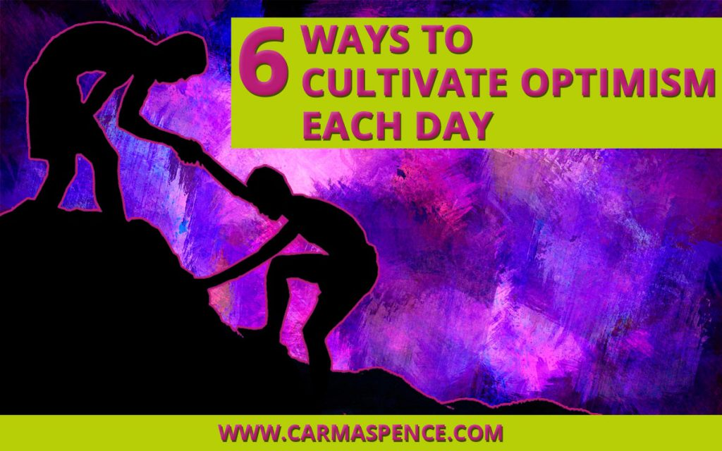 6 Ways to Cultivate Optimism Each Day