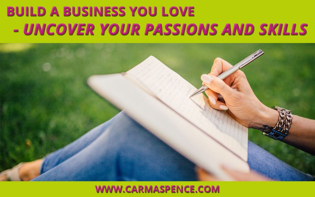 Build a Business You Love - Uncover Your Passions and Skills
