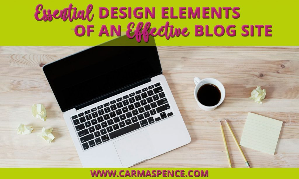 Essential Design Elements of an Effective Blog Site