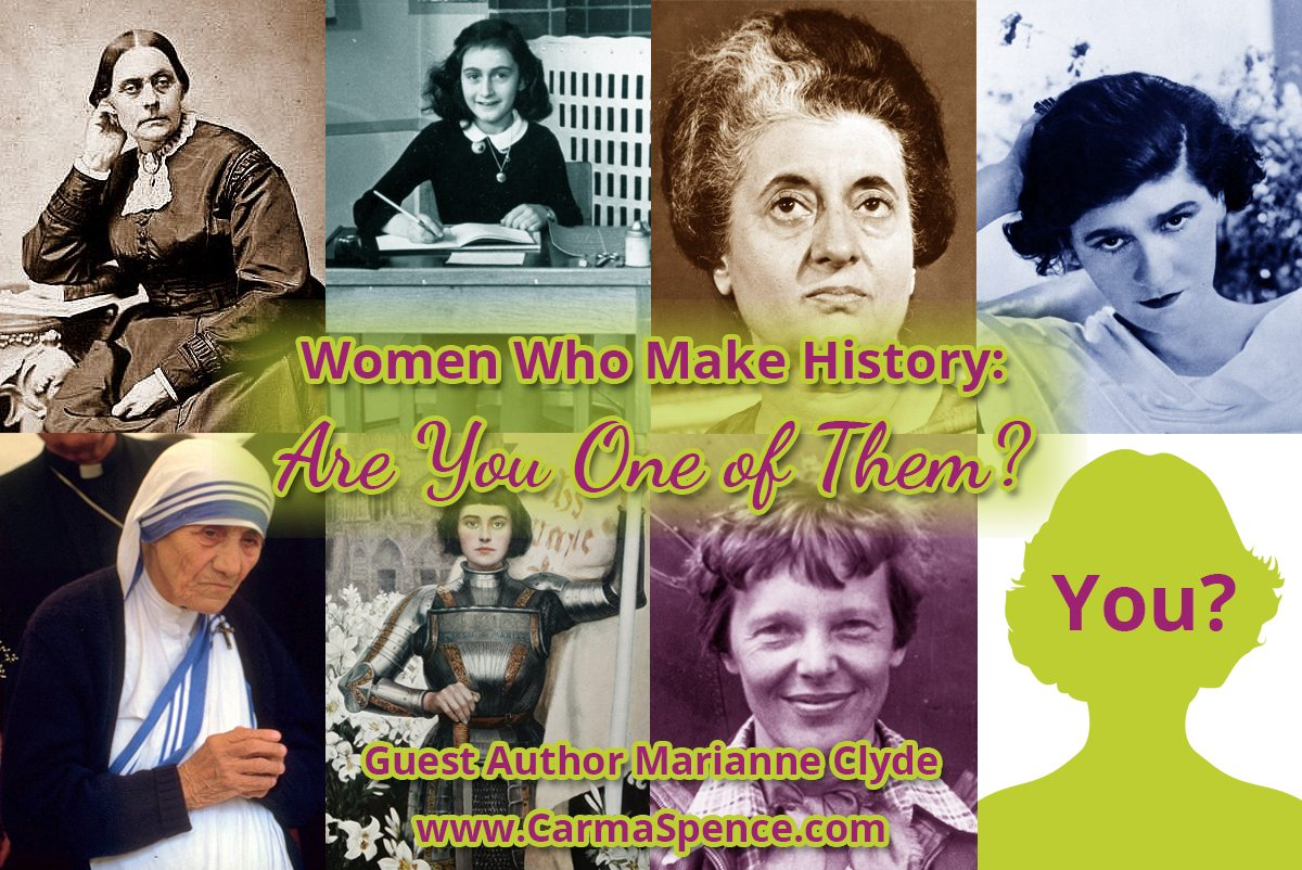 Women Who Make History: Are You One of Them? by Marianne Clyde