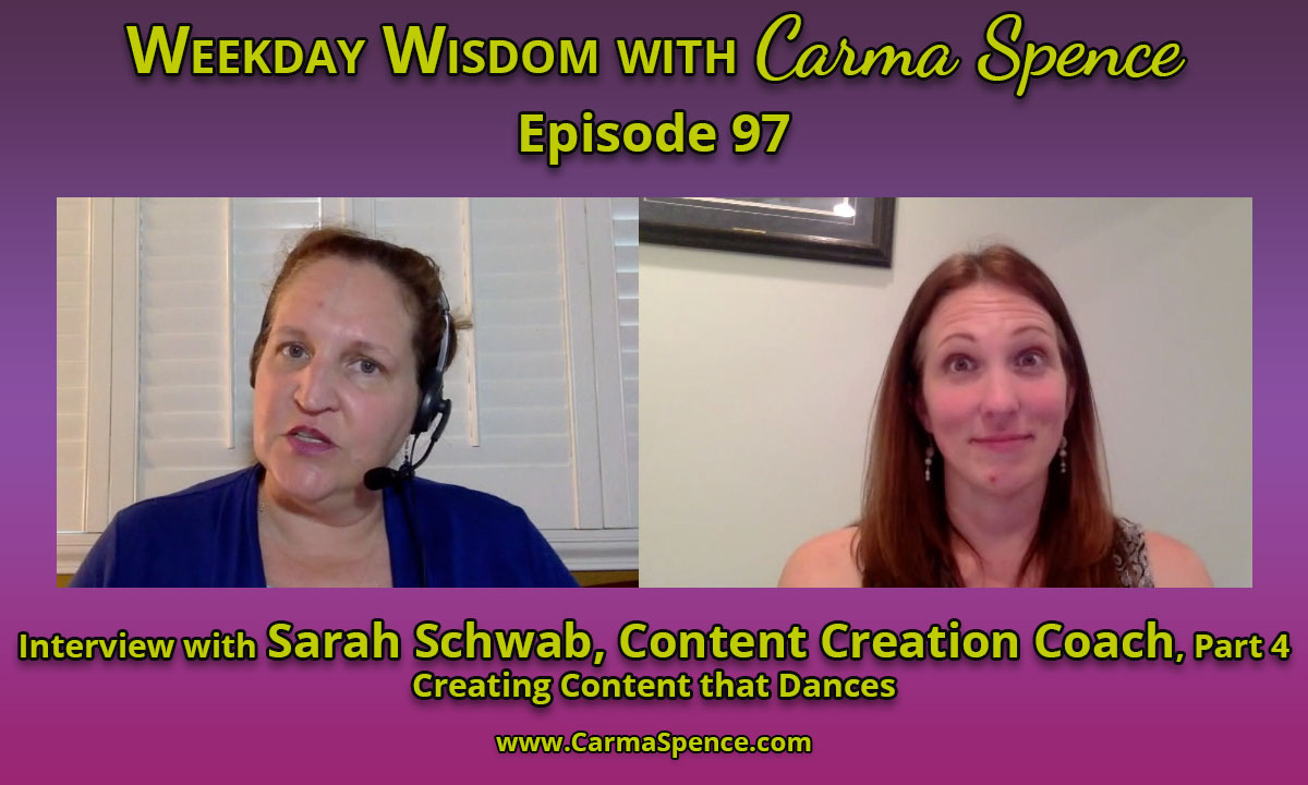 Sarah Schwab on the Weekday Wisdom with Carma Spence, Part 4
