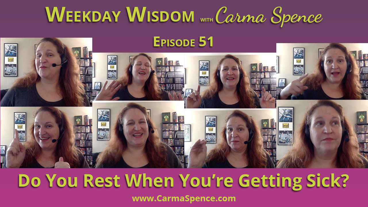 Do you rest when you're getting sick?