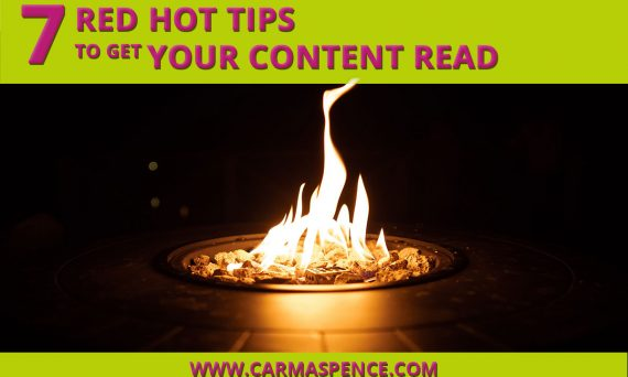 7 Red Hot Tips To Get Your Content Read