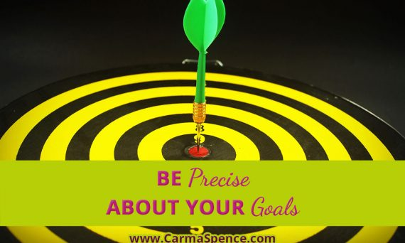 Be Precise About Your Goals