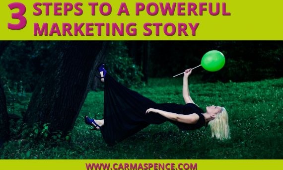 3 Steps to a Powerful Marketing Story