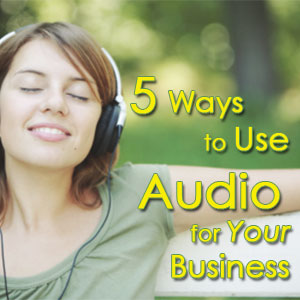 5 ways use audio