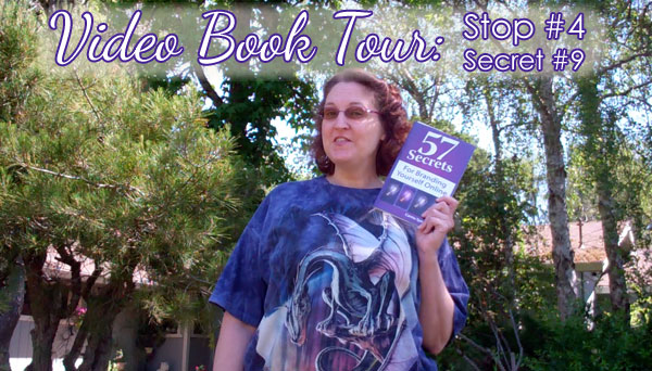 Carma Spence Video Book Tour, Stop #4, Secret #9