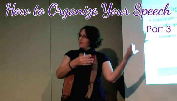 How to Organize Your Speech, Part 3