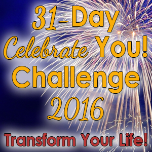 31-Day Celebrate You Challenge 2016 - Transform Your Life