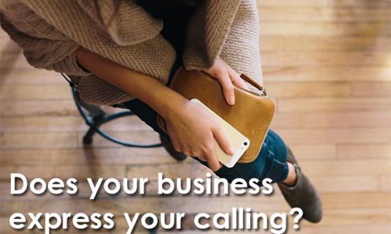 Does your business express your calling?