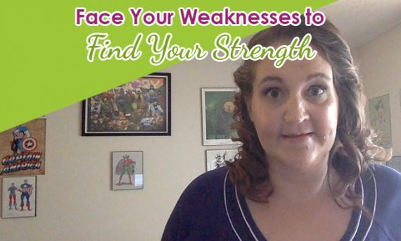 Face Your Weaknesses to Find Your Strengths