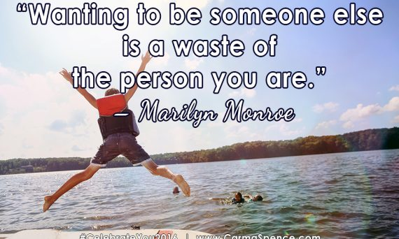 Wanting to be someone else is a waste of the person you are. ? Marilyn Monroe