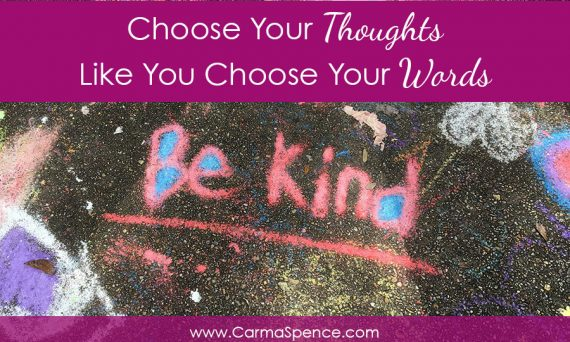 Choose Your Thoughts Like You Choose Your Words