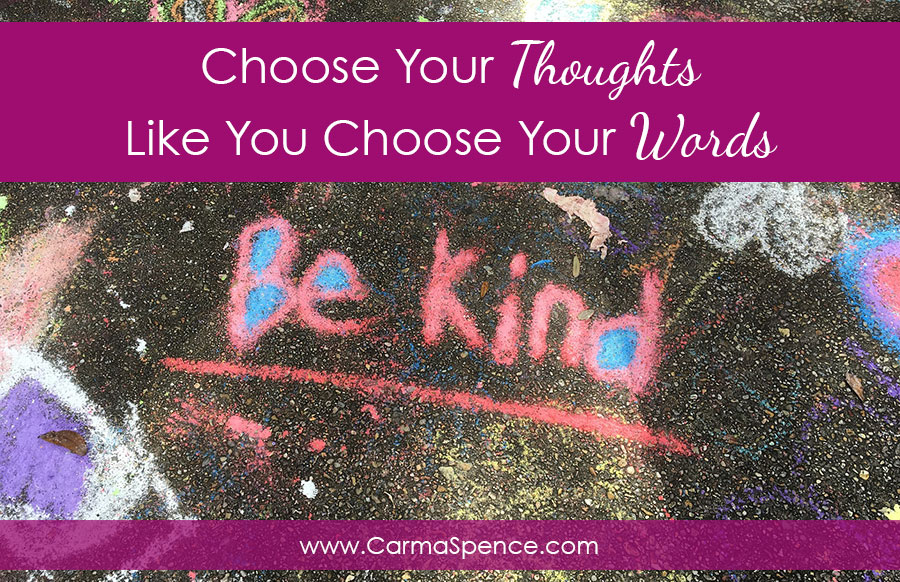 Choosing Your Thoughts Like You Choose Your Words