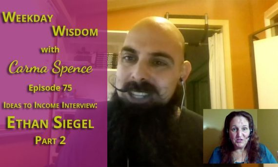 Ethan Siegel on the Weekday Wisdom with Carma Spence Part 2