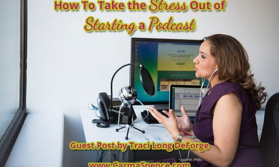 Taking the Stress Out of Starting a Podcast
