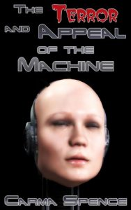 The Terror and Appeal of the Machine