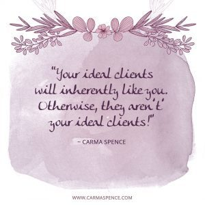 your ideal clients will inherently like you. Otherwise, they aren't' your ideal clients!