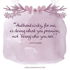 """""""Authenticity, for me, is doing what you promise, not """"being who you are""""."""""""