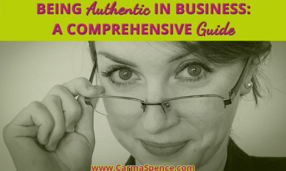 Being Authentic in Business: A Comprehensive Guide
