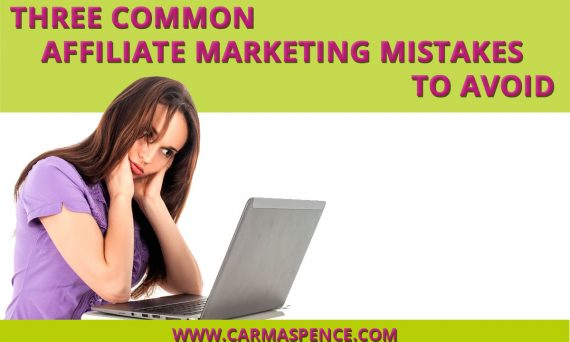 Three Common Affiliate Marketing Mistakes to Avoid