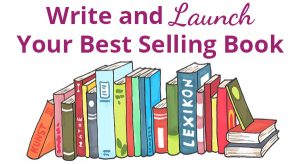 Write and launch your best selling book
