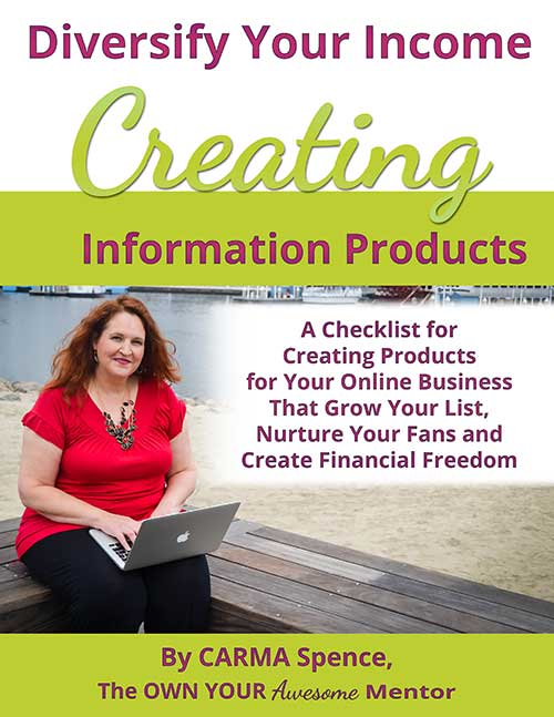 Diversify Your Income Creating Information Products by Carma Spence