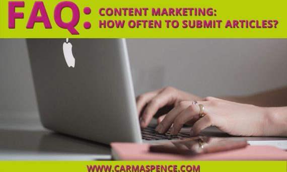 Content Marketing FAQ: How Often To Submit Articles?