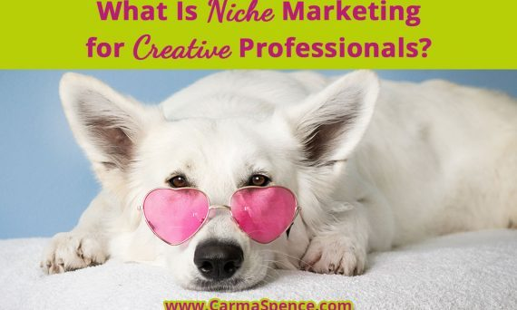 What Is Niche Marketing for Creative Professionals?