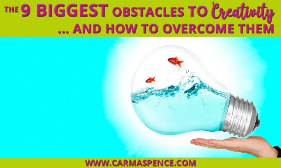 The 9 Biggest Obstacles to Creativity ... and How to Overcome Them