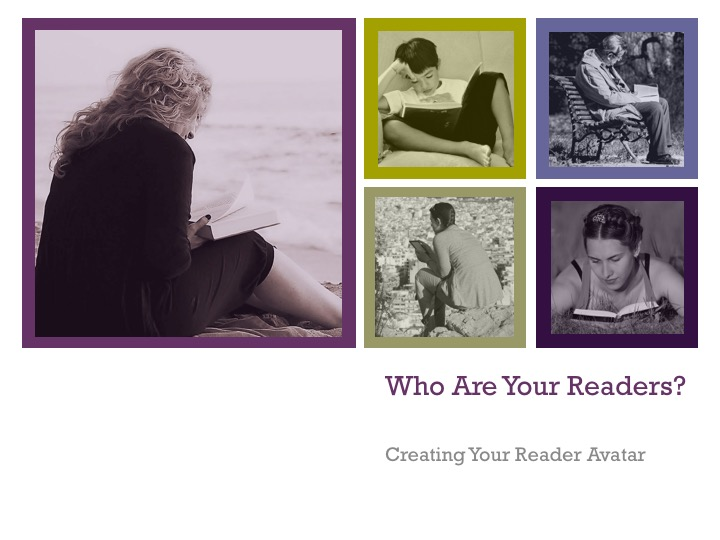 Who Are Your Readers? Creating Your Reader Avatar